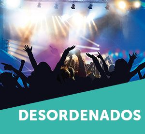 DESORDENADOS